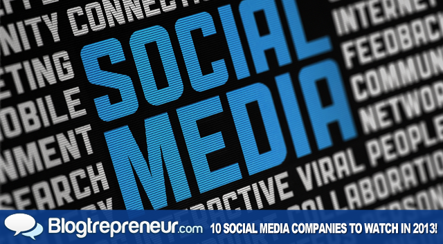 Top 10 Social Media Companies That Will Dominate in 2013