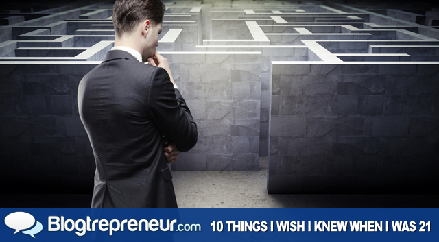 10 Things I Wish I Knew When I Was 21