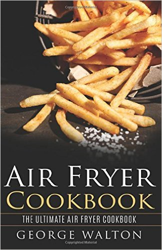 Best Hot Air Fryer Recipes and Books for 2016