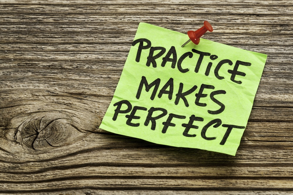 always practice