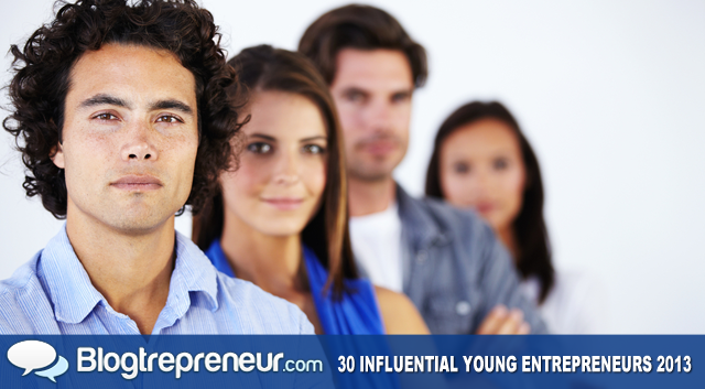 30 Most Influential Young Entrepreneurs Dominating in 2013