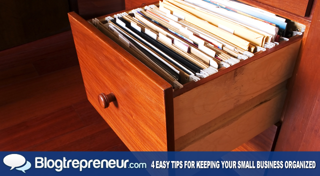 4 Easy Tips for Keeping Your Small Business Organized