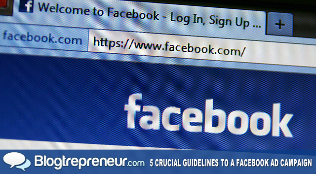 5 Crucial Guidelines to a Facebook Ad Campaign Design