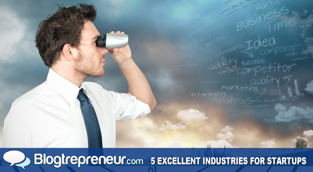 The New Frontiers: Five Excellent Industries for Start-Ups