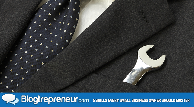5 Skills Every Small Business Owner Should Master