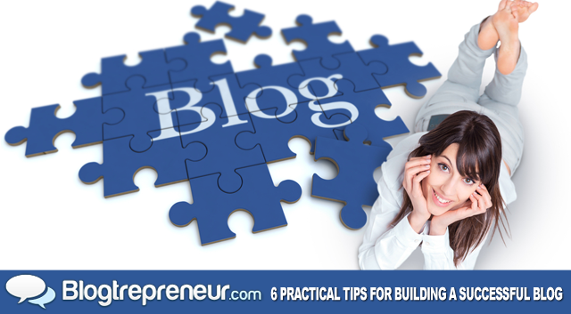 http://dc-app.me/2013/05/22/six-practical-tips-for-building-a-successful-blog/