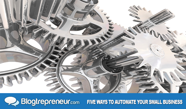 Five Ways to Automate Your Small Business