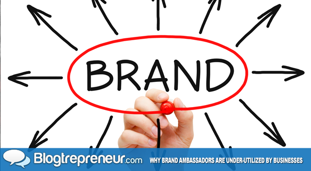 Why Brand Ambassadors are Underutilized by Businesses