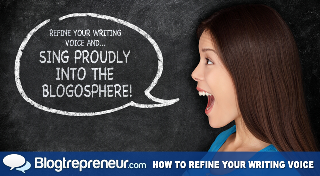 Refine Your Writing Voice and Sing Proudly into the Blogosphere