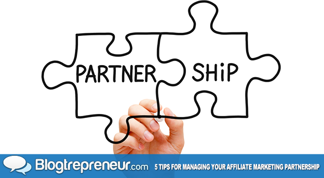 5 Tips for Flawlessly Managing Your Affiliate Marketing Partnership