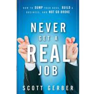 never Get a Real Job