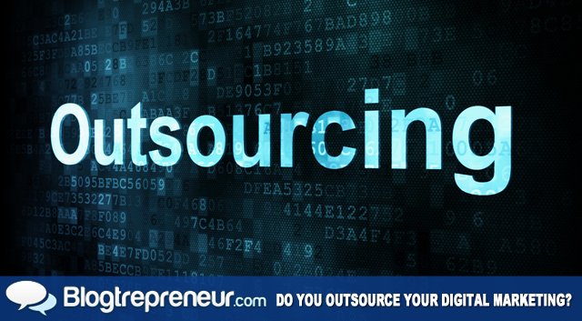 Outsource Your Digital Marketing