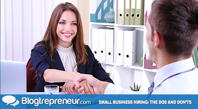 Small Business Hiring: The Dos and Don'ts from Someone Who's Done It