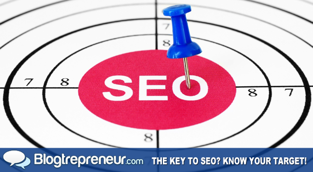 The Key to SEO? Know Your Target!