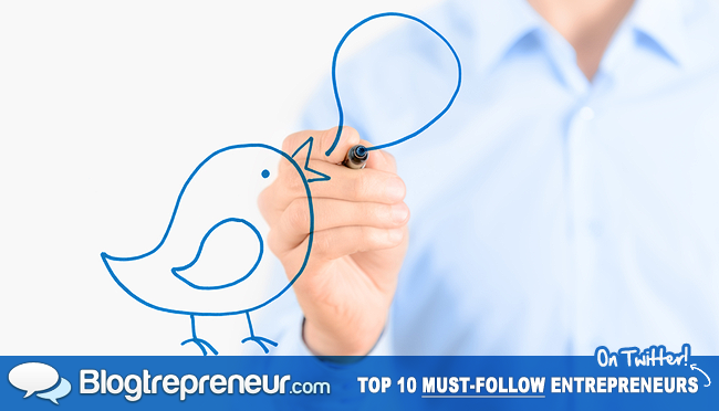 Top 10 Must-Follow Entrepreneurs on Twitter