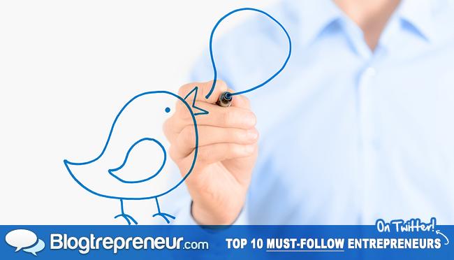 Top 10 Must-Follow Entrepreneurs on Twitter
