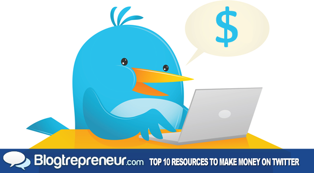 Top 10 Online Resources You Can Use to Make Money on Twitter