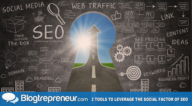 2 Tools to Leverage the Social Factor of SEO