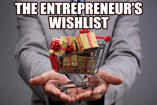 The Entrepreneur's Wish List : What One Founder Is Eyeing for the Holidays