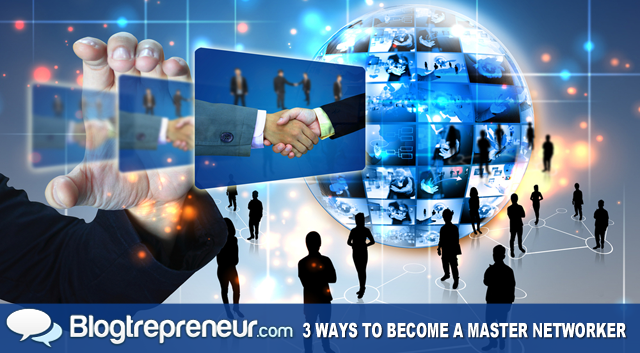 3 Ways to Become a Master Networker