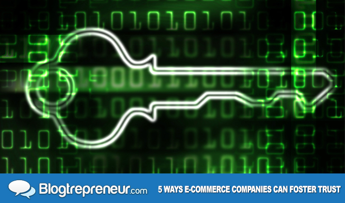 5 Ways E-Commerce Companies Can Foster Trust