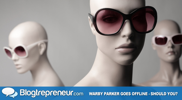 Warby Parker Goes Offline - Should You?