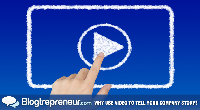 Why Video is the Best Way to Share Your Company Story